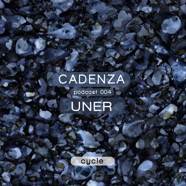 Cadenza Cycle 004 Mixed by UNER