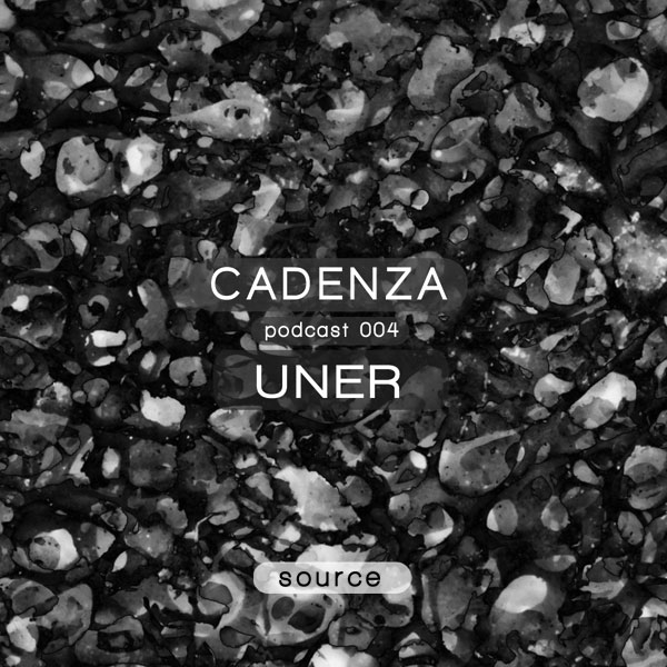 Cadenza Source 004 Selected by UNER