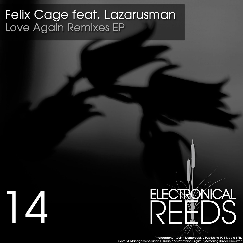 ER014 - Felix Cage feat. Lazarusman - Love Again Remixes EP (incl. Marcin Czubala & Marquez Ill Remix) - Electronical Reeds