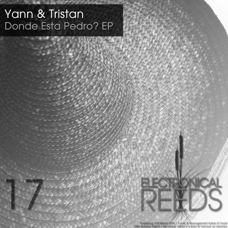 ER017 - Yann & Tristan - Donde Esta Pedro? EP - Electronical Reeds