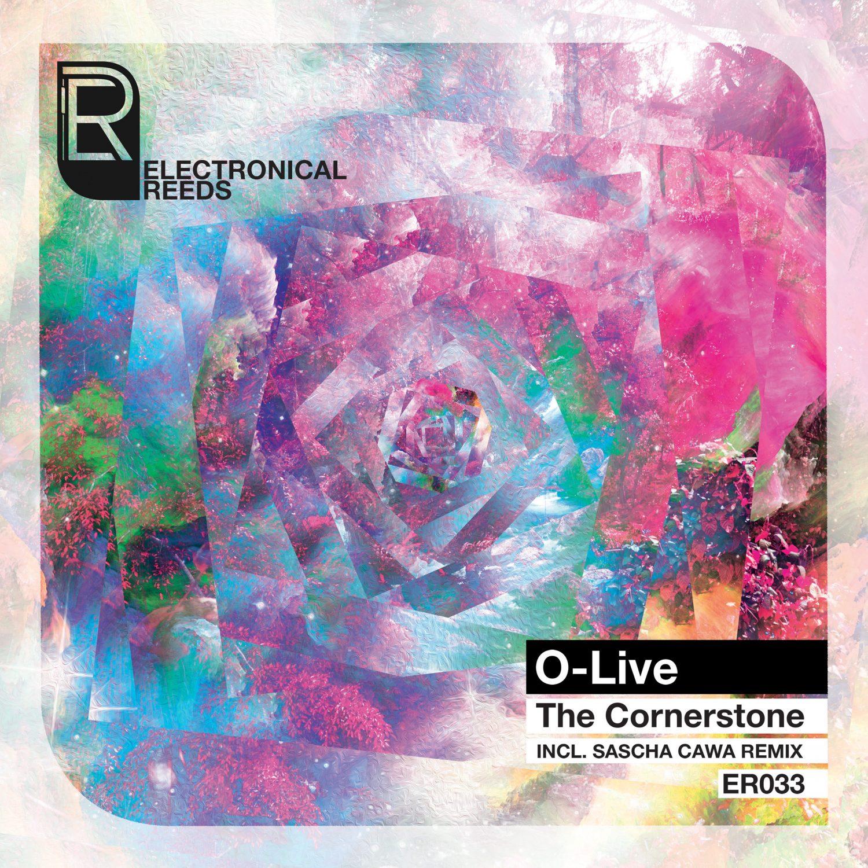 ER033 - O-Live - The Cornerstone (incl. Sasha Cawa Remix) - Electronical Reeds