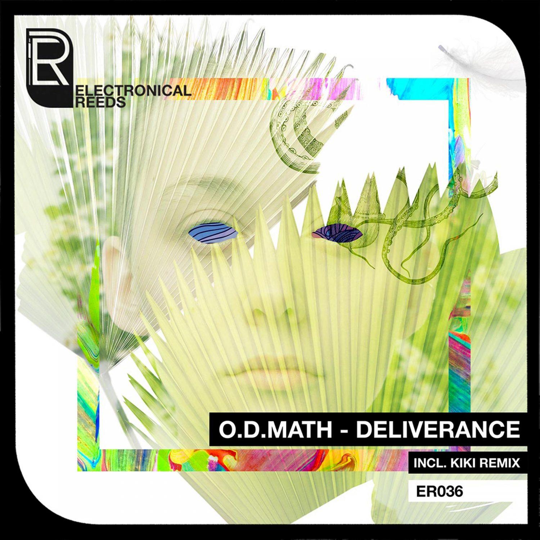ER036 - O.D.Math - Deliverance (incl. Kiki Remix) - Electronical Reeds