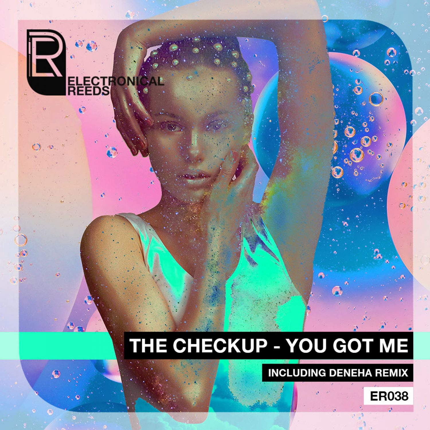 The Checkup - You Got Me (incl. Deneha Remix) - Electronical Reeds