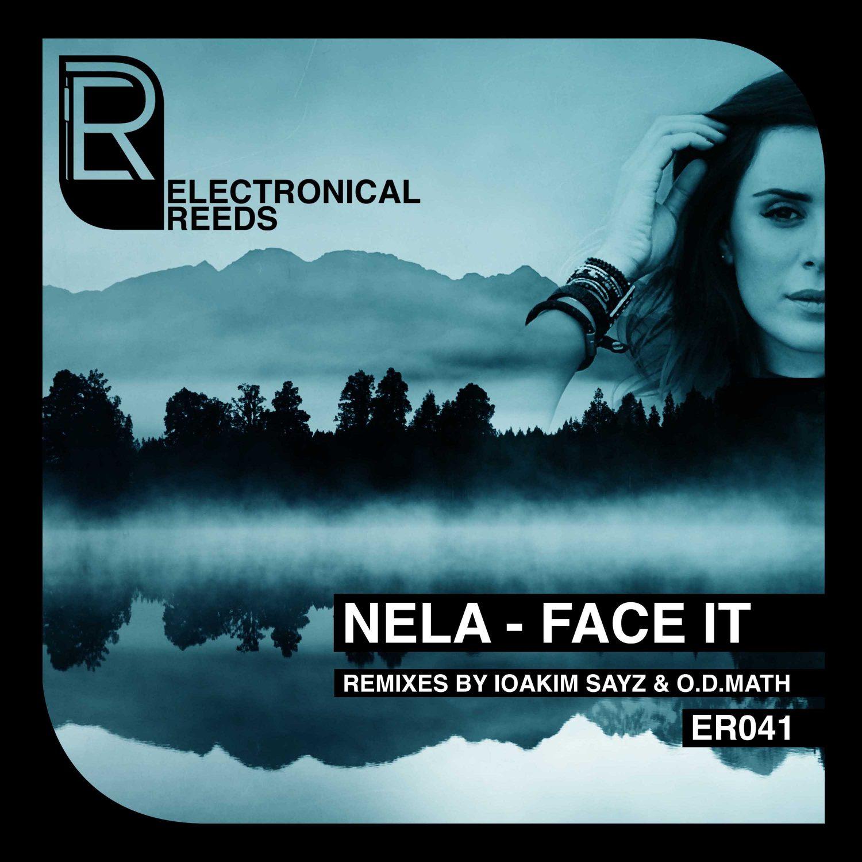 NELA - Face It (incl. IOAKIM SAYZ & O.D.Math Remix) - Electronical Reeds