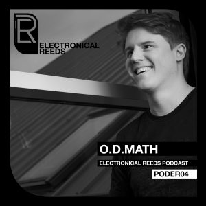 O.D.Math – Electronical Reeds Podcast #04