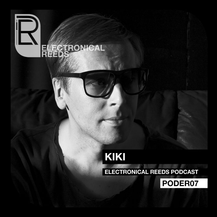 KIKI – Electronical Reeds Podcast #07