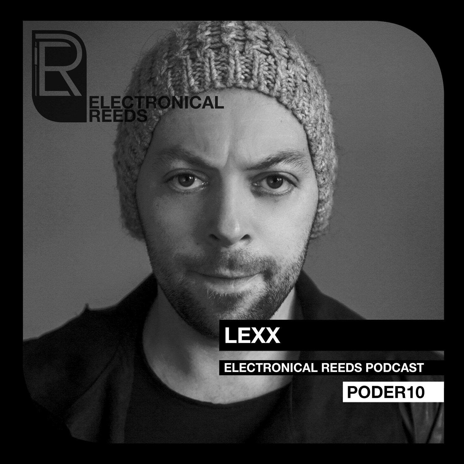 Lexx - Electronical Reeds Podcast #10