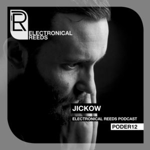 Jickow – Electronical Reeds Podcast #12