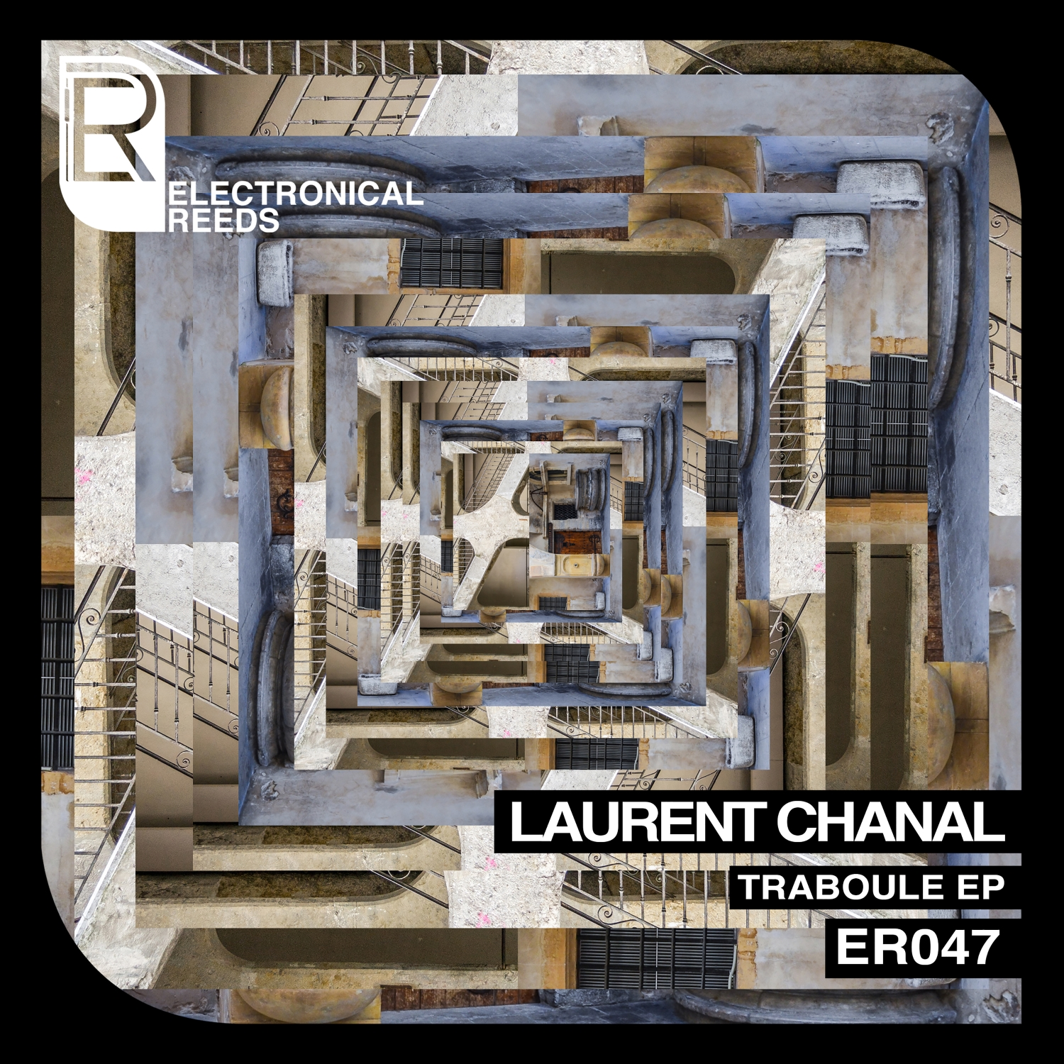 ER047 - Laurent Chanal - Traboule EP - Electronical Reeds